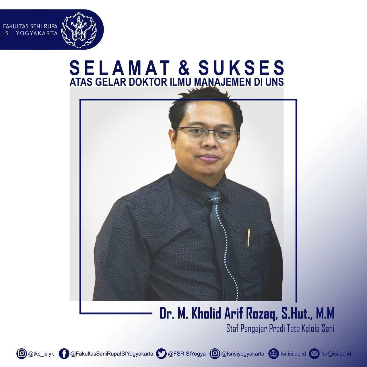 Ucapan Selamat Dan Sukses Atas Promosi Gelar Doktor Kepada Dr Muhammad Kholid Arif Rozaq S Hut M M Isi Jogja